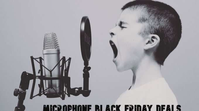 Microphone Black Friday 2019 Deals, Sales & Ads