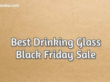Best Drinking Glass Black Friday Sale [year] 2