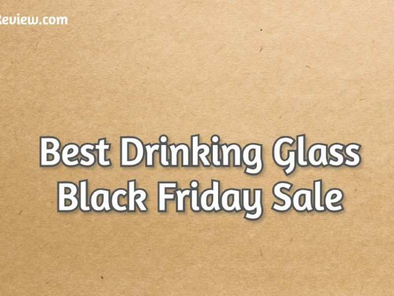 Best Drinking Glass Black Friday Sale [year] 1