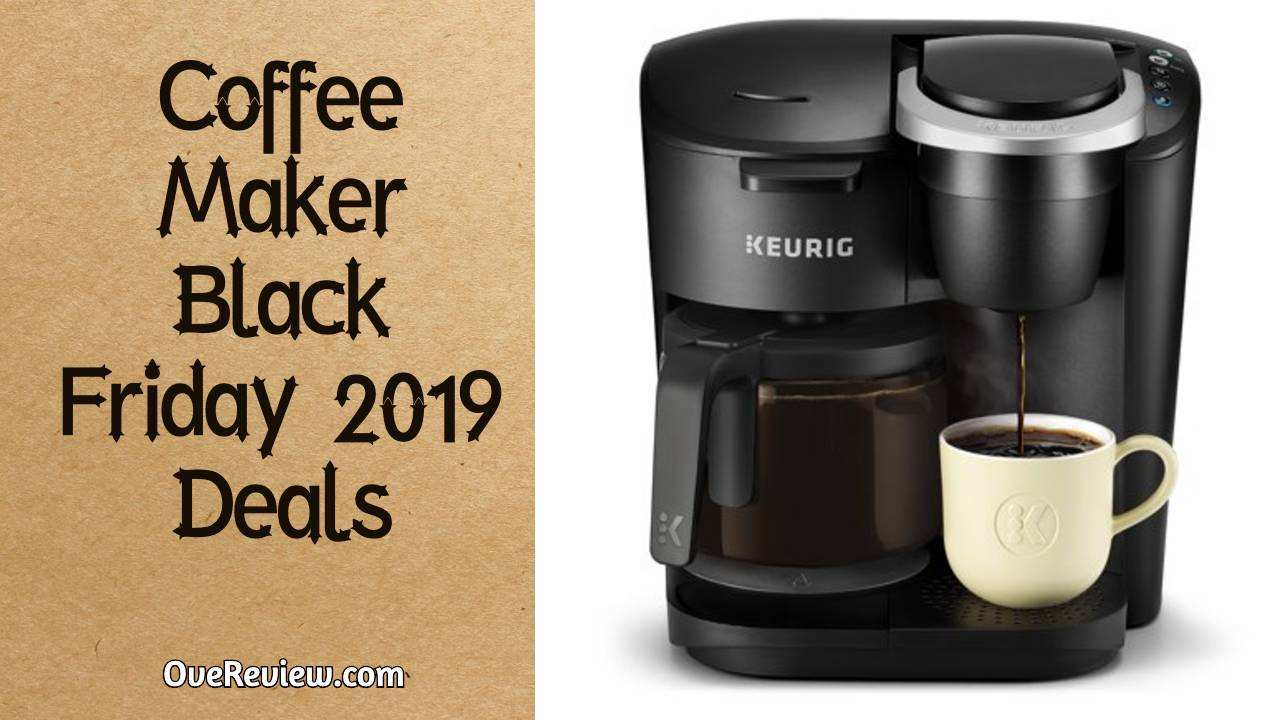 Coffee Maker Black Friday 2020 Deals, Sales & Ads- 70% OFF ...
