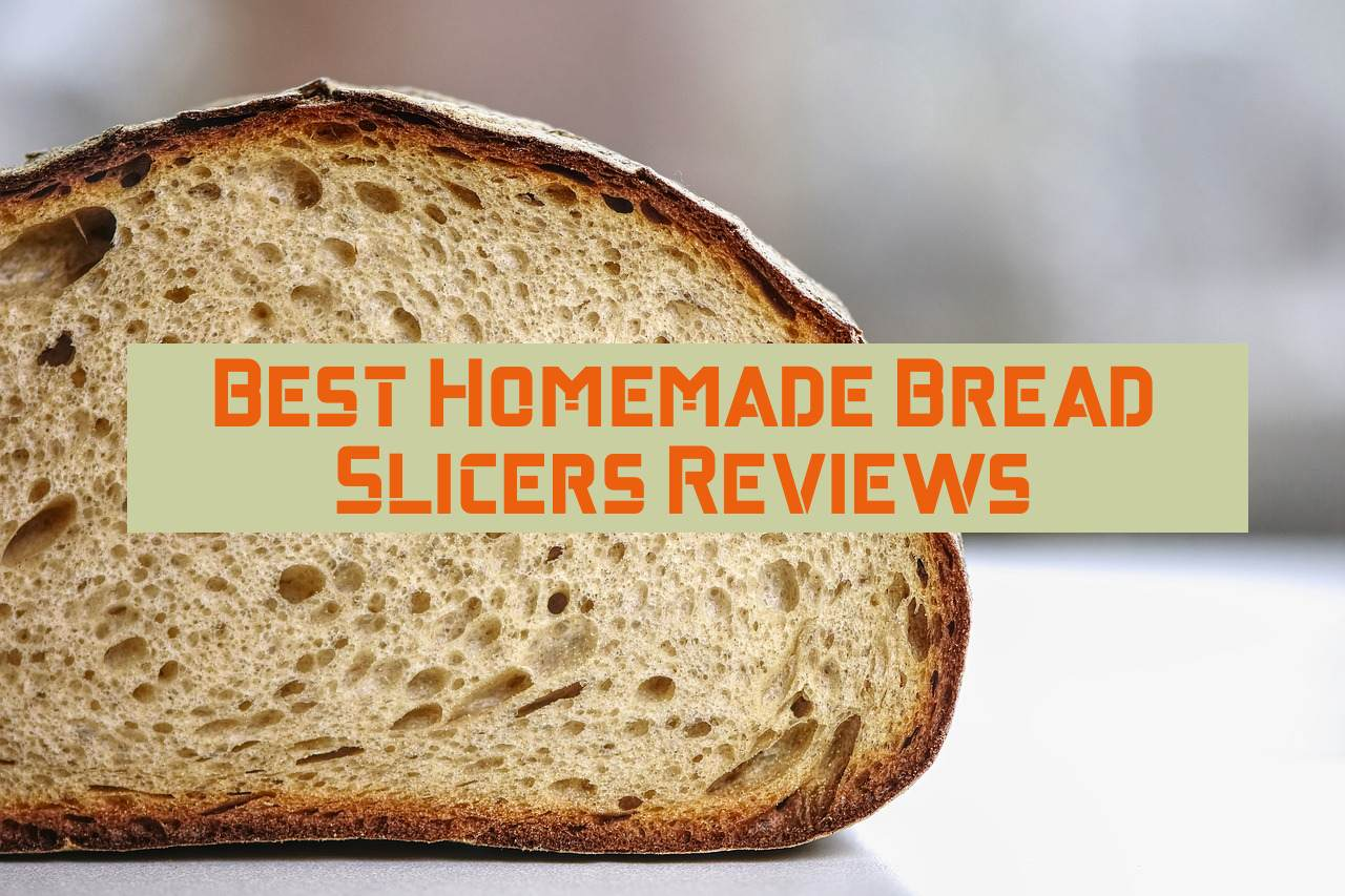 Homemade_Bread_Slicers_Reviews