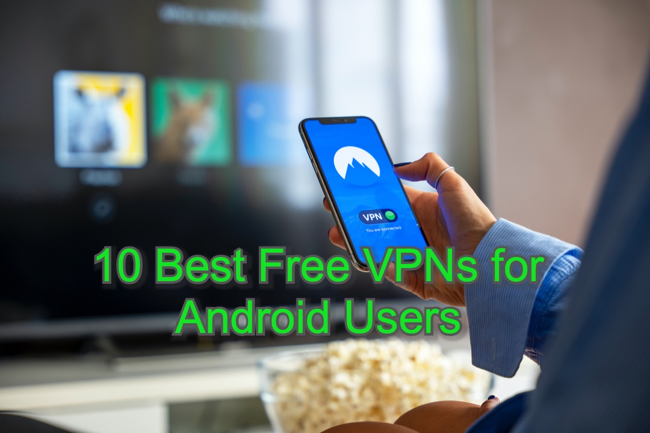 Best Free VPNs for Android Users